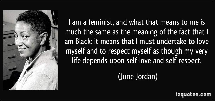 quote-i-am-a-feminist-and-what-that-means-to-me-is-much-the-same-as-the-meaning-of-the-fact-that-i-am-june-jordan-97147